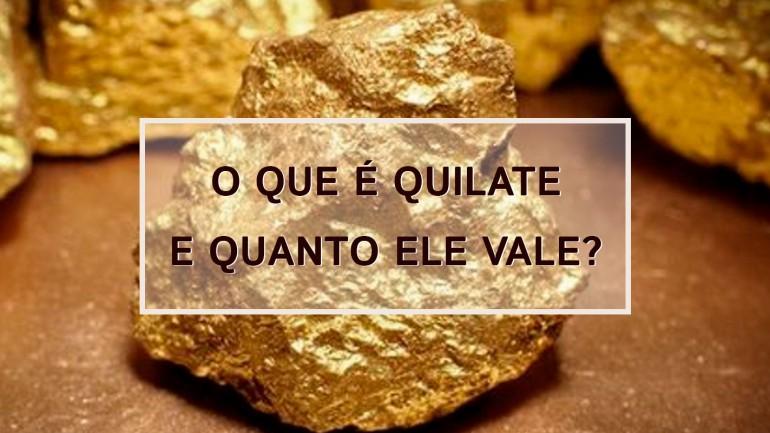 O que é Quilate e quanto ele vale?